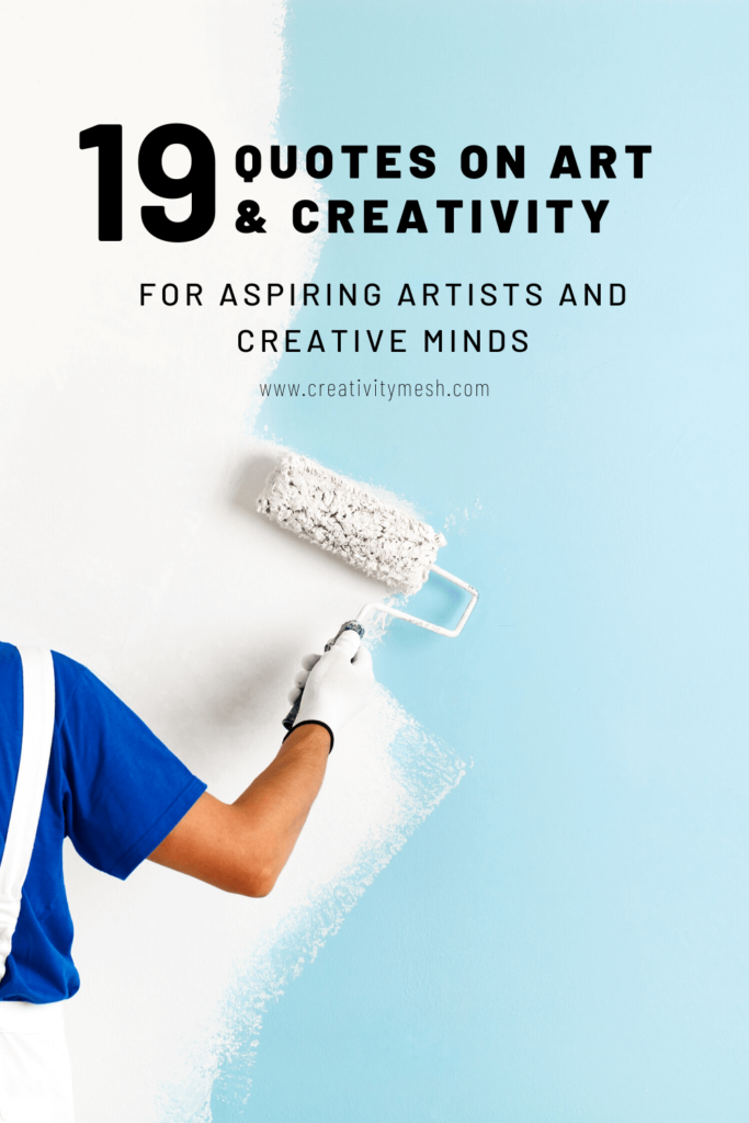 quotes on art and creativity by creativity mesh