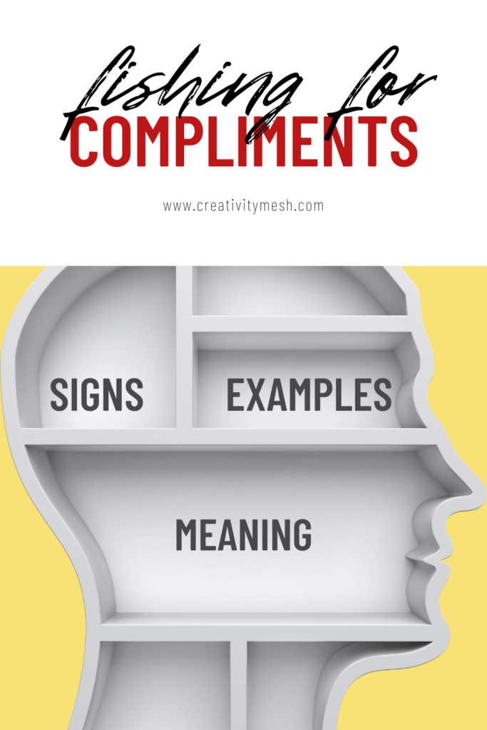 fishing for compliments meaning creativity mesh