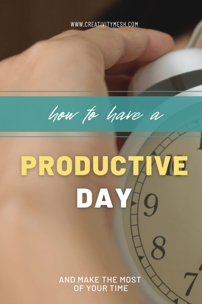 how to have a productive day creativity mesh